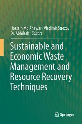 Sustainable and Economic Waste Management and Resource Recovery Techniques - Hossain Md Anawar