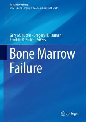 Bone Marrow Failure - Gary Kupfer