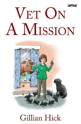 Vet On A Mission - Gillian Hick