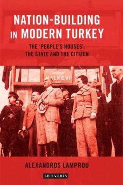 Nation-Building in Modern Turkey - Alexandros Lamprou