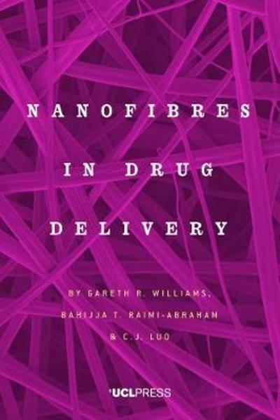 Nanofibres in Drug Delivery - Gareth R. Williams