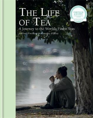 The Life of Tea - Michael Freeman