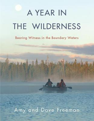 A Year in the Wilderness - Amy Freeman