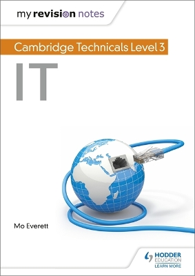 My Revision Notes: Cambridge Technicals Level 3 IT - Maureen Everett