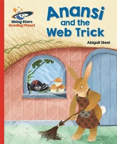 Reading Planet - Anansi and the Web Trick - Red A: Galaxy - Abigail Steel