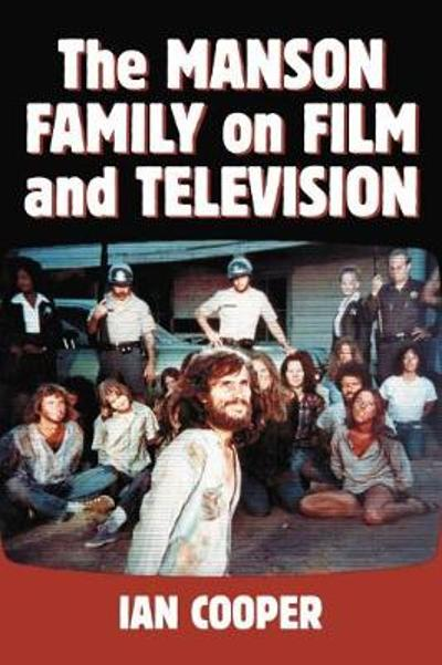 The Manson Family on Film and Television - Ian Cooper