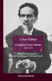 The Complete Later Poems 1923-1938 - Cesar Vallejo Valentino Gianuzzi Michael Smith