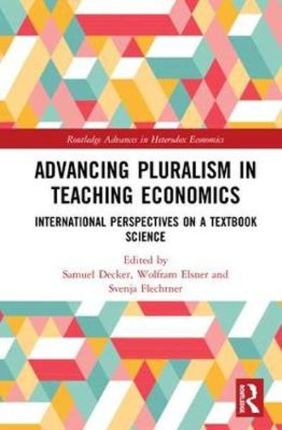 Advancing Pluralism in Teaching Economics - Samuel Decker