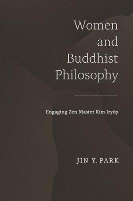 Women and Buddhist Philosophy - Jin Y. Park