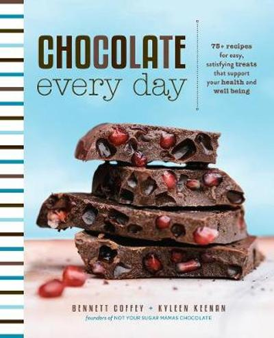 Chocolate Every Day - Bennett Coffey
