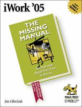 iWork '05: The Missing Manual - David Pogue
