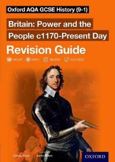Oxford AQA GCSE History (9-1): Britain: Power and the People c1170-Present Day Revision Guide - Aaron Wilkes