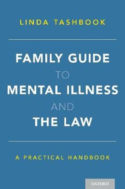 Family Guide to Mental Illness and the Law - Linda Tashbook