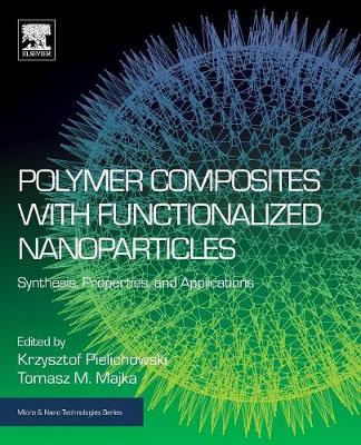 Polymer Composites with Functionalized Nanoparticles - Krzysztof Pielichowski