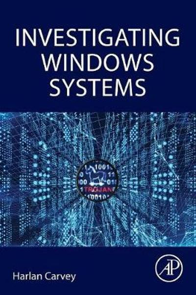 Investigating Windows Systems - Harlan Carvey