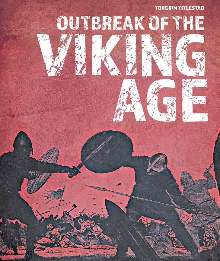 Outbreak of the viking age - Torgrim Titlestad