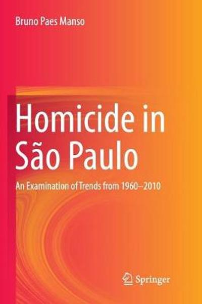 Homicide in Sao Paulo - Bruno Paes Manso