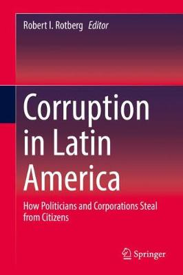 Corruption in Latin America - Robert I. Rotberg