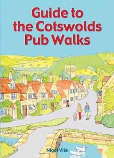 Guide to the Cotswolds Pub Walks - Nigel Vile