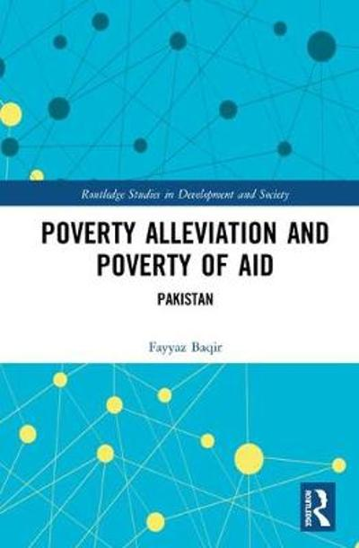 Poverty Alleviation and Poverty of Aid - Fayyaz Baqir