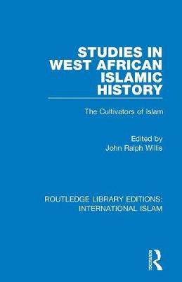 Studies in West African Islamic History - John Ralph Willis