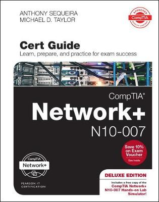 CompTIA Network + N10-007 Cert Guide, Deluxe Edition, 1/e - Anthony Sequeira