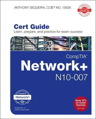CompTIA Network + N10-007 Cert Guide, 1/e - Anthony Sequeira