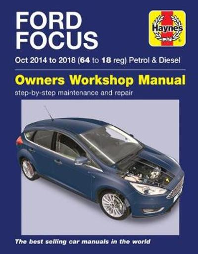 Ford Focus petrol & diesel (Oct '14-'18) 64 to 18 - Peter Gill