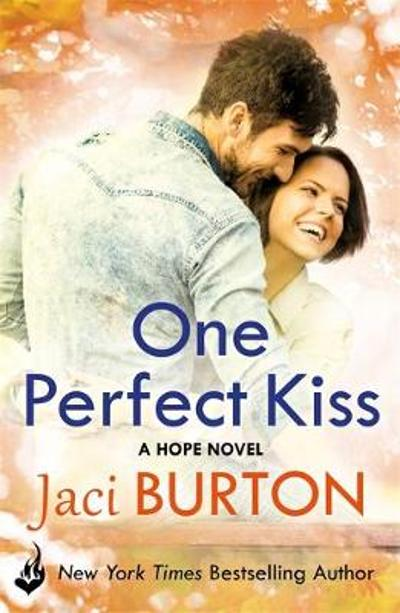 One Perfect Kiss: Hope Book 8 - Jaci Burton