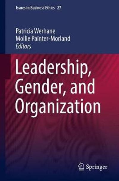 Leadership, Gender, and Organization - Mollie Painter-Morland