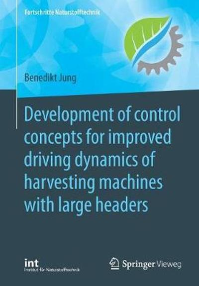 Development of control concepts for improved driving dynamics of harvesting machines with large headers - Benedikt Jung