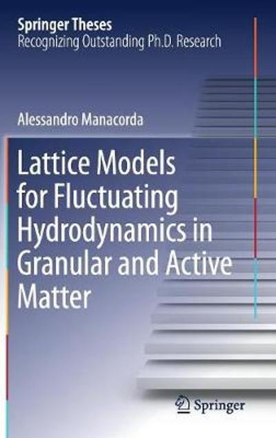 Lattice Models for Fluctuating Hydrodynamics in Granular and Active Matter - Alessandro Manacorda