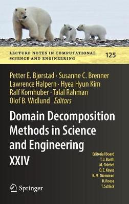 Domain Decomposition Methods in Science and Engineering XXIV - Petter E. Bjorstad