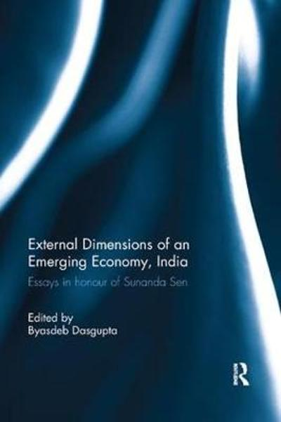 External Dimension of an Emerging Economy, India - Byasdeb Dasgupta
