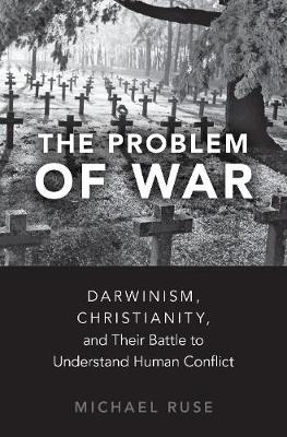 The Problem of War - Michael Ruse