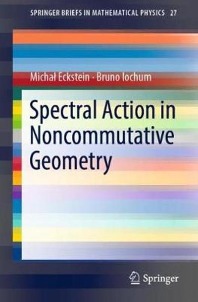 Spectral Action in Noncommutative Geometry - Michal Eckstein