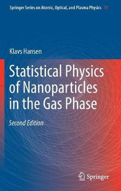 Statistical Physics of Nanoparticles in the Gas Phase - Klavs Hansen