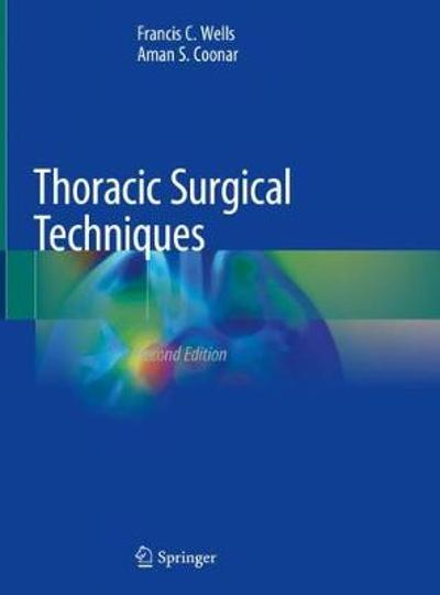 Thoracic Surgical Techniques - Francis C. Wells