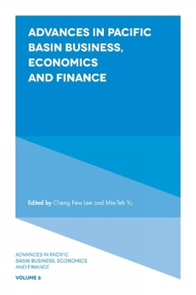 Advances in Pacific Basin Business, Economics and Finance - Professor Cheng Few Lee
