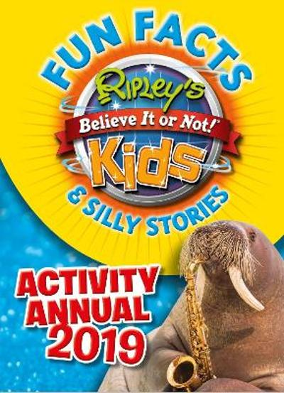 Ripley's Fun Facts & Silly Stories Activity Annual 2019 - Ripley