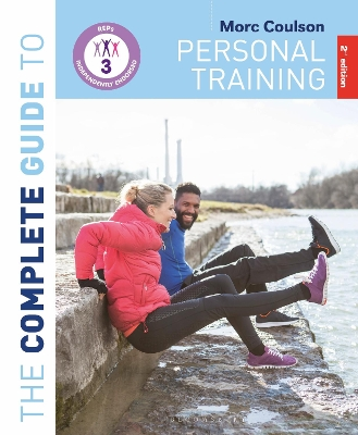 The Complete Guide to Personal Training: 2nd Edition - Morc Coulson