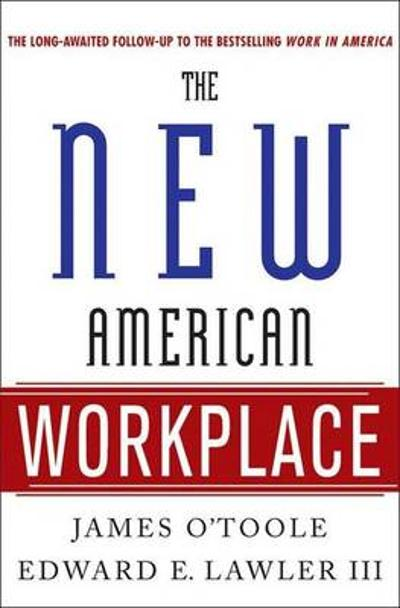 The New American Workplace - Vice-President James O'Toole