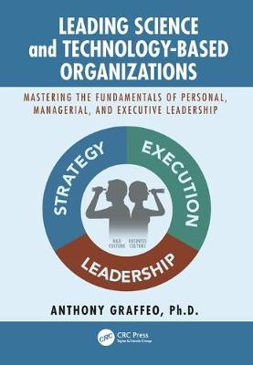 Leading Science and Technology-Based Organizations - Anthony P. Graffeo