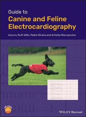 Guide to Canine and Feline Electrocardiography - Ruth Willis
