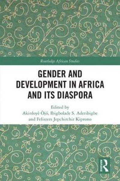 Gender and Development in Africa and Its Diaspora - Akinloye Ojo