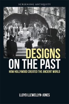 Designs on the Past - Lloyd Llewellyn-Jones