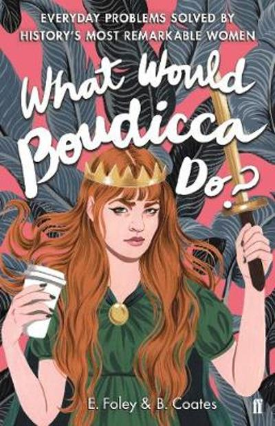 What Would Boudicca Do? - Elizabeth Foley