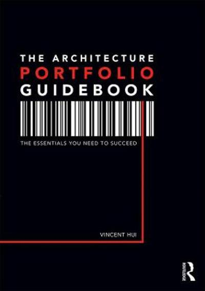 The Architecture Portfolio Guidebook - Vincent Hui