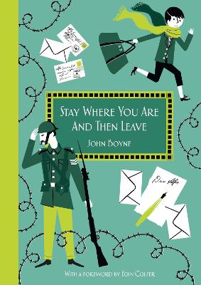 Stay Where You Are And Then Leave - John Boyne