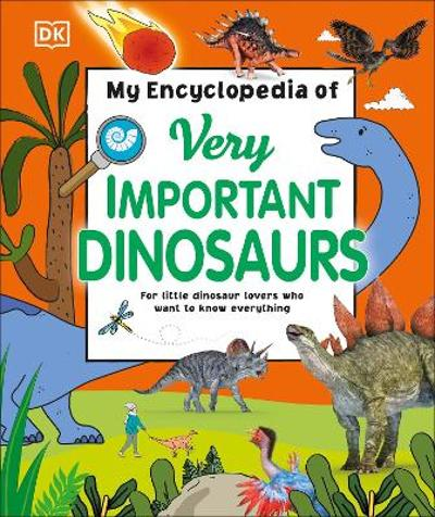 My Encyclopedia of Very Important Dinosaurs - DK